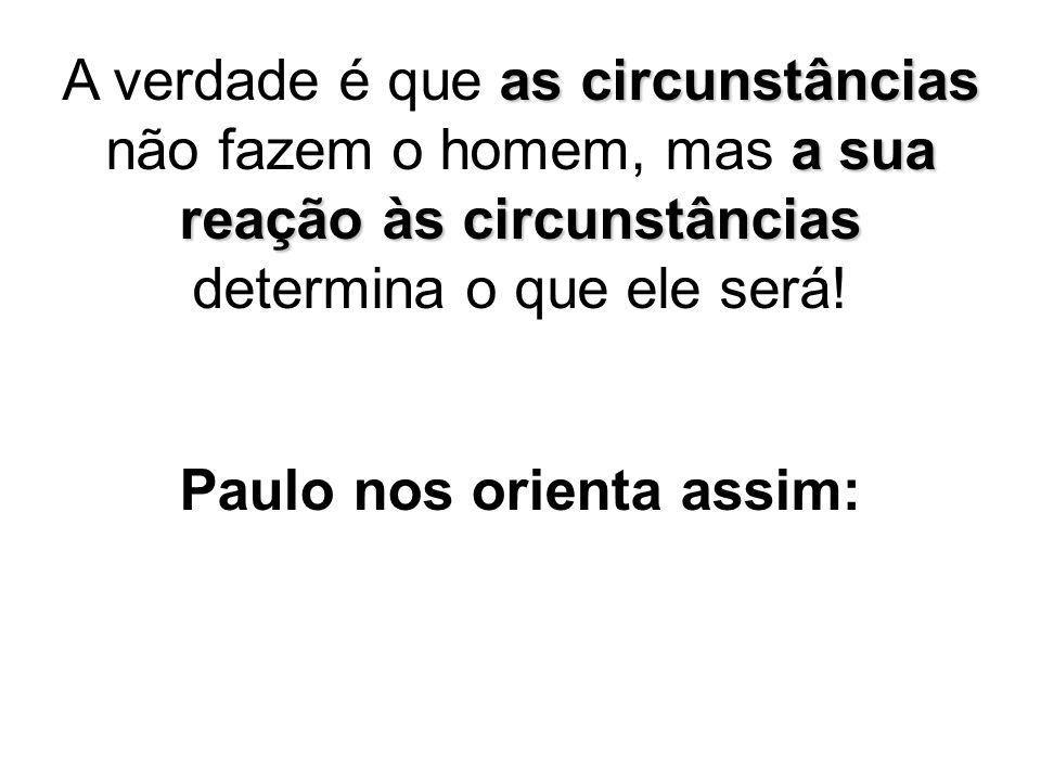 Paulo nos orienta assim:
