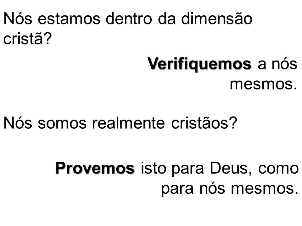 Nós estamos dentro da dimensão cristã
