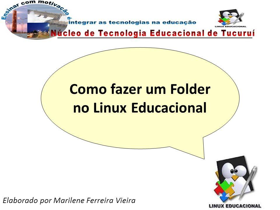 Como fazer um Folder no Linux Educacional