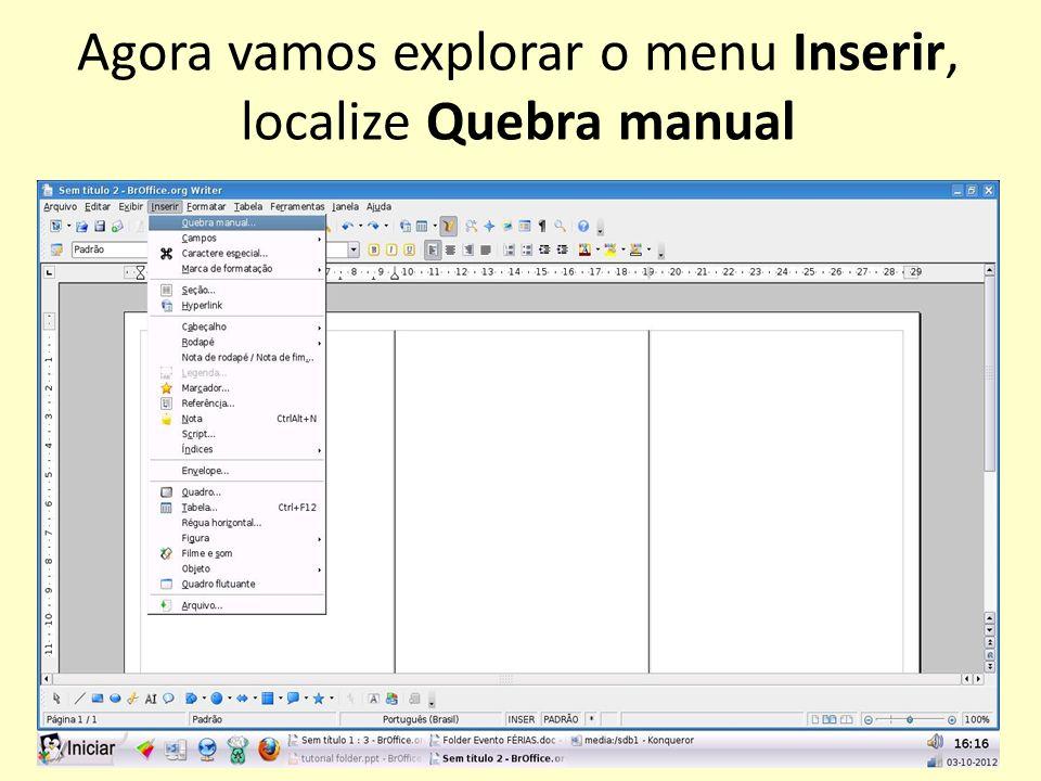 Agora vamos explorar o menu Inserir, localize Quebra manual