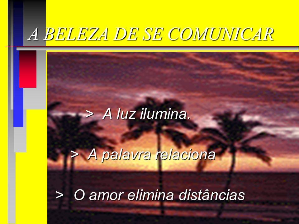 A BELEZA DE SE COMUNICAR
