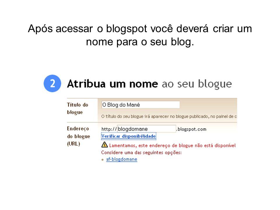 Após acessar o blogspot você deverá criar um nome para o seu blog.