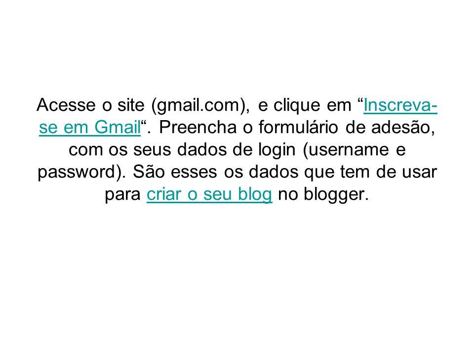 Acesse o site (gmail. com), e clique em Inscreva-se em Gmail