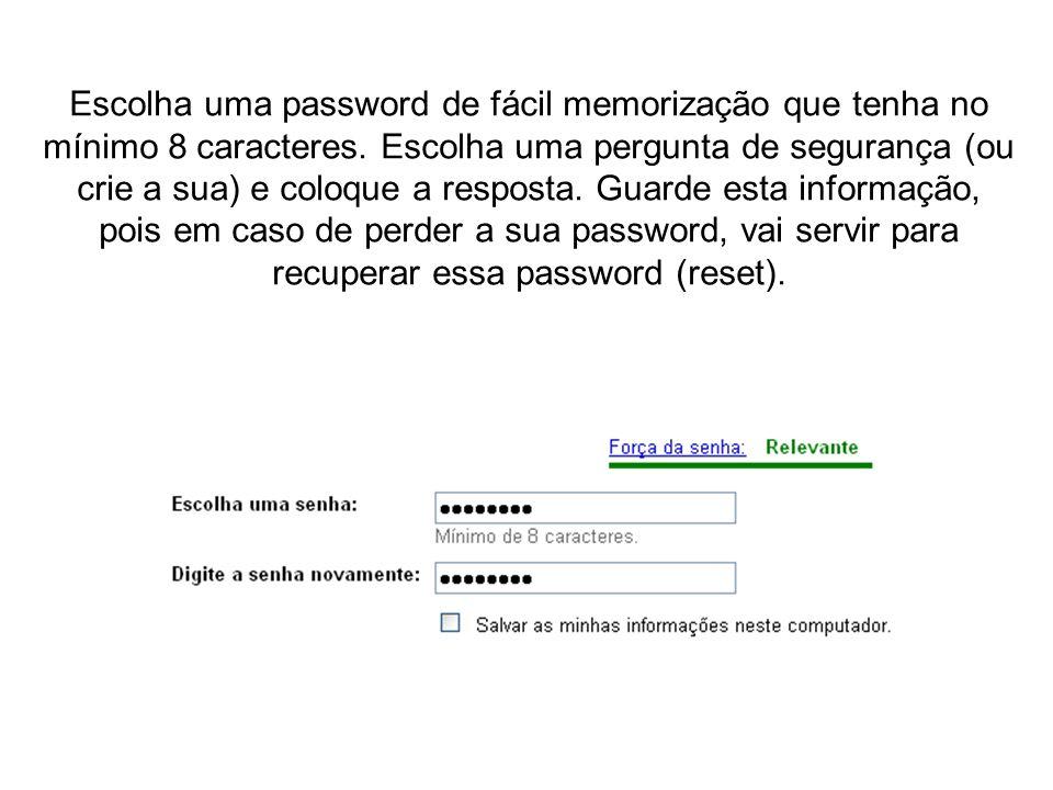 Escolha uma password de fácil memorização que tenha no mínimo 8 caracteres.