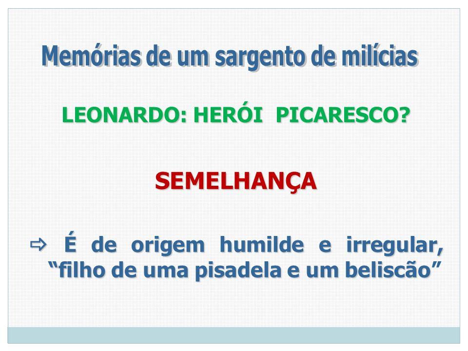 Memórias de um sargento de milícias LEONARDO: HERÓI PICARESCO