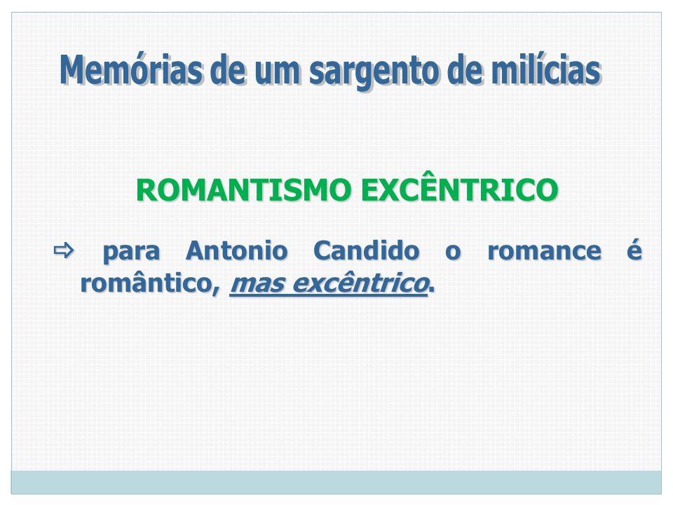 Memórias de um sargento de milícias ROMANTISMO EXCÊNTRICO