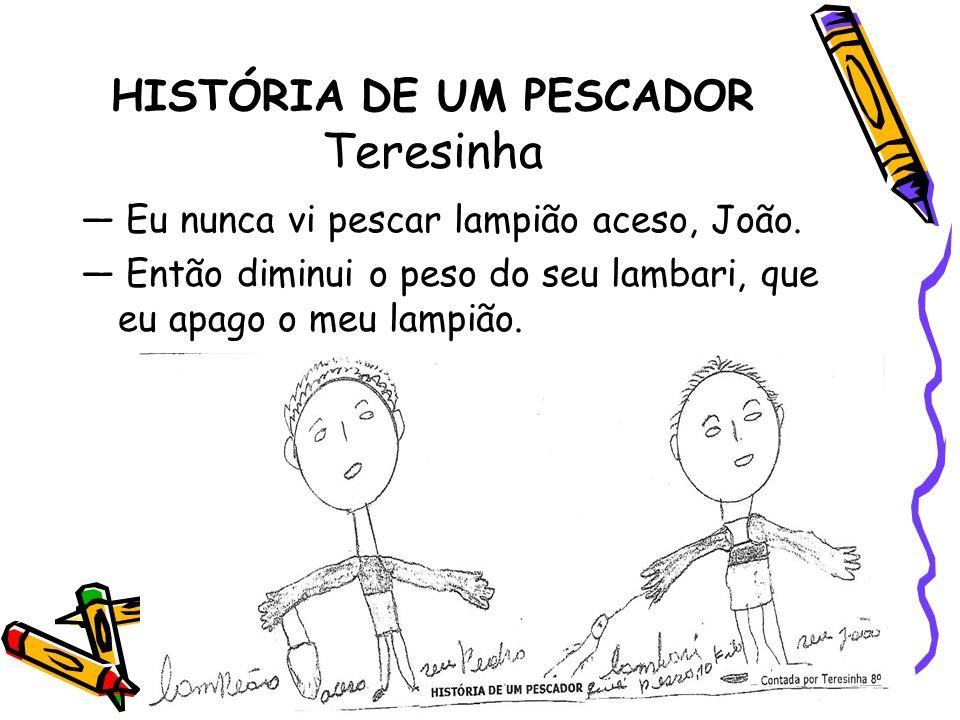 HISTÓRIA DE UM PESCADOR Teresinha