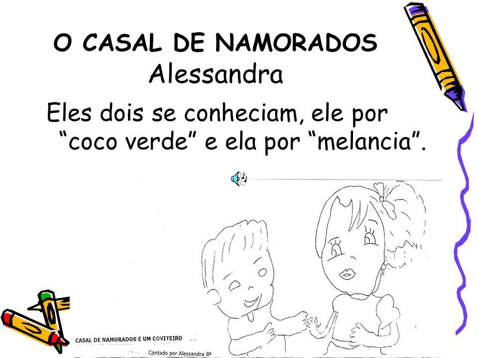 O CASAL DE NAMORADOS Alessandra