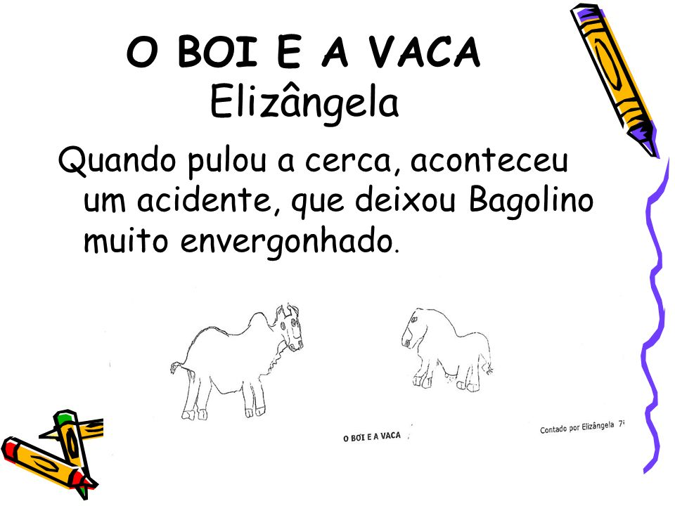 O BOI E A VACA Elizângela
