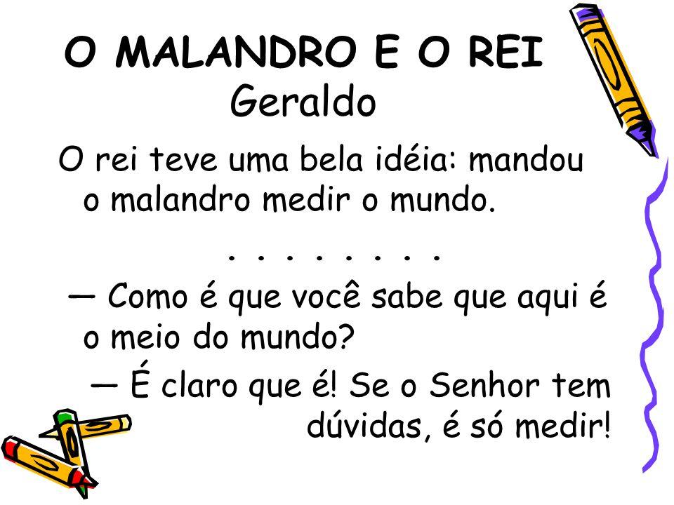 O MALANDRO E O REI Geraldo