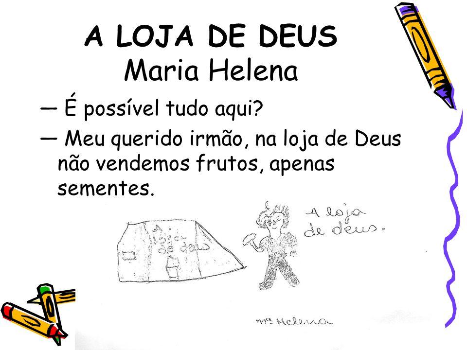 A LOJA DE DEUS Maria Helena