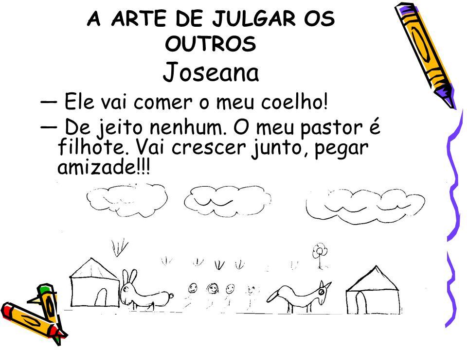 A ARTE DE JULGAR OS OUTROS Joseana