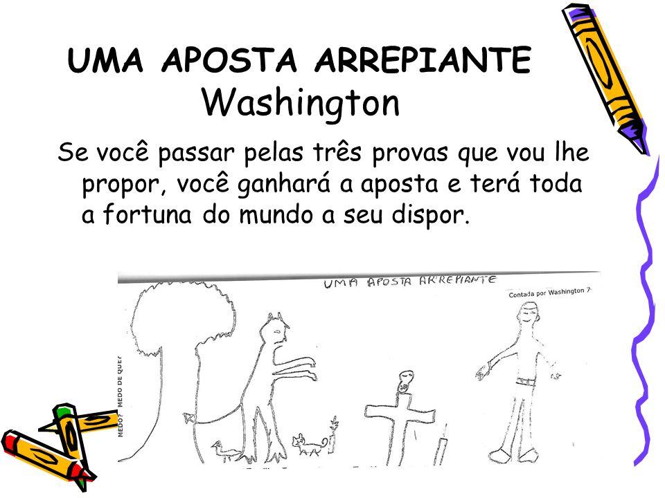 UMA APOSTA ARREPIANTE Washington