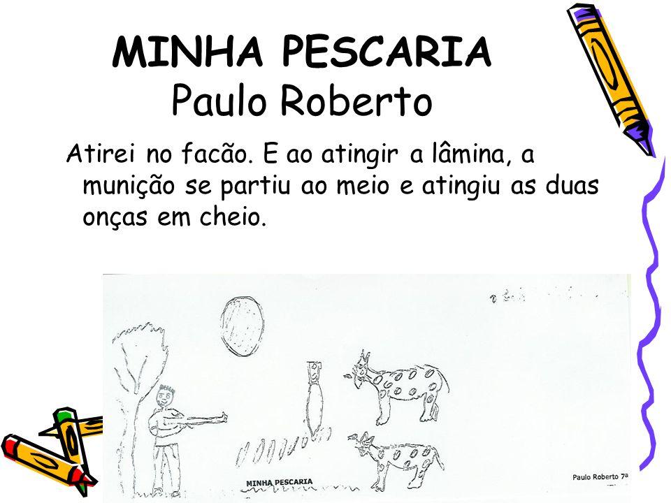 MINHA PESCARIA Paulo Roberto
