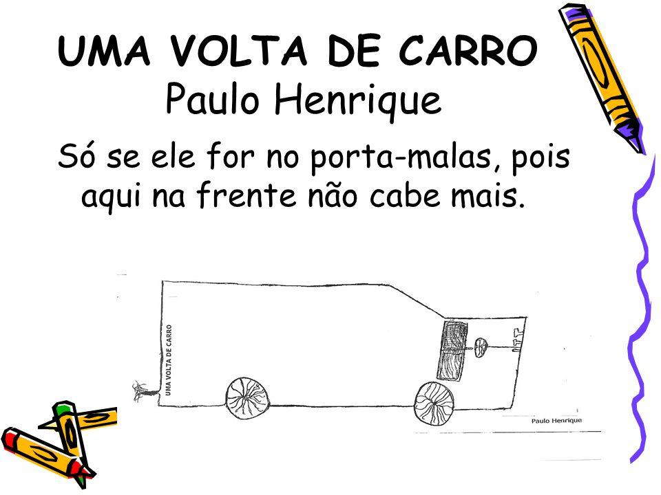 UMA VOLTA DE CARRO Paulo Henrique