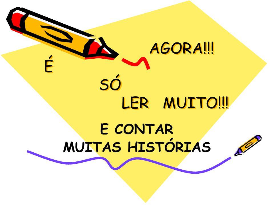 E CONTAR MUITAS HISTÓRIAS