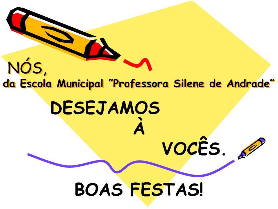 NÓS, da Escola Municipal Professora Silene de Andrade