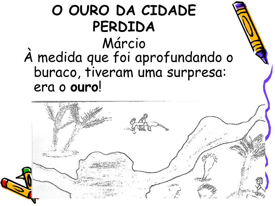 O OURO DA CIDADE PERDIDA Márcio