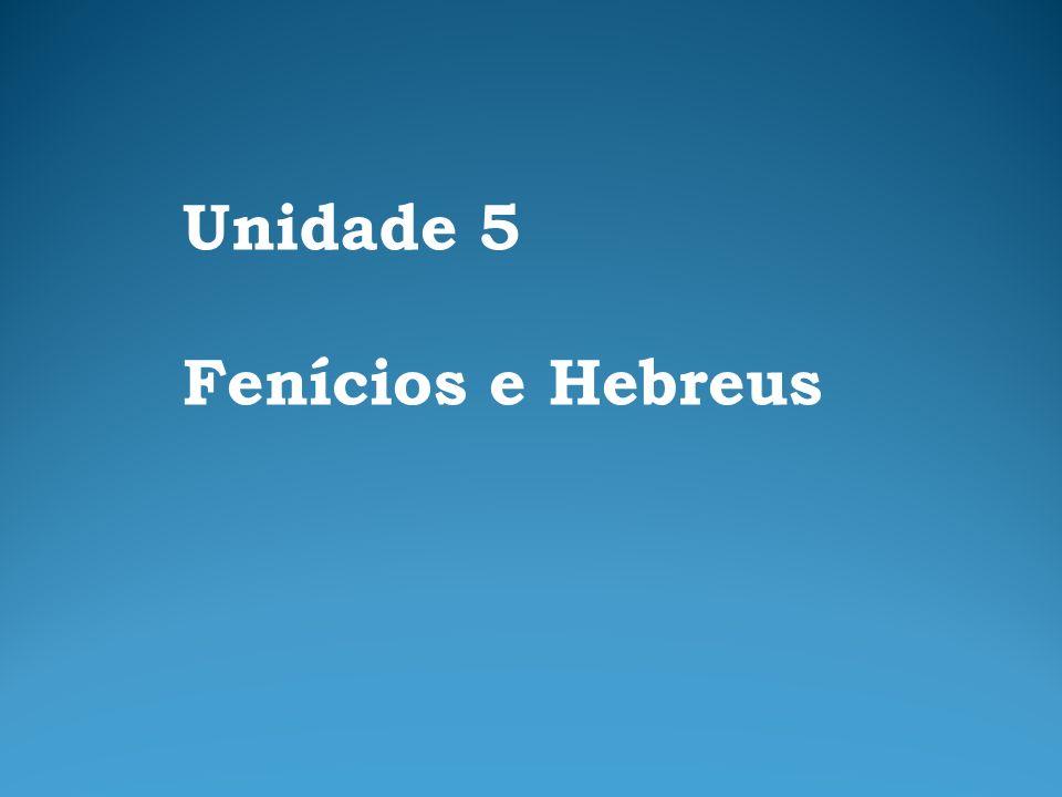 Unidade 5 Fenícios e Hebreus