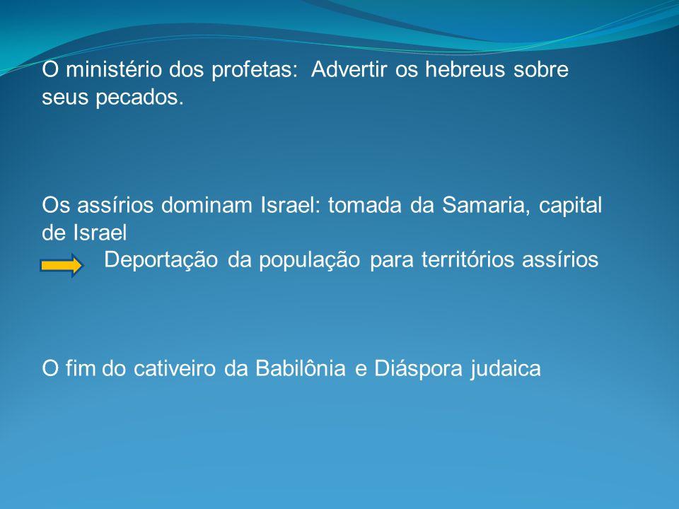 O ministério dos profetas: Advertir os hebreus sobre seus pecados.