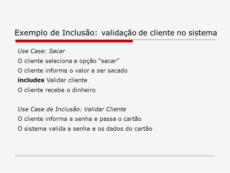 Exemplo de Inclusão: validação de cliente no sistema