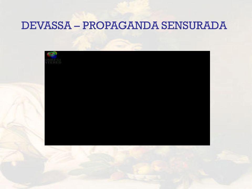 DEVASSA – PROPAGANDA SENSURADA