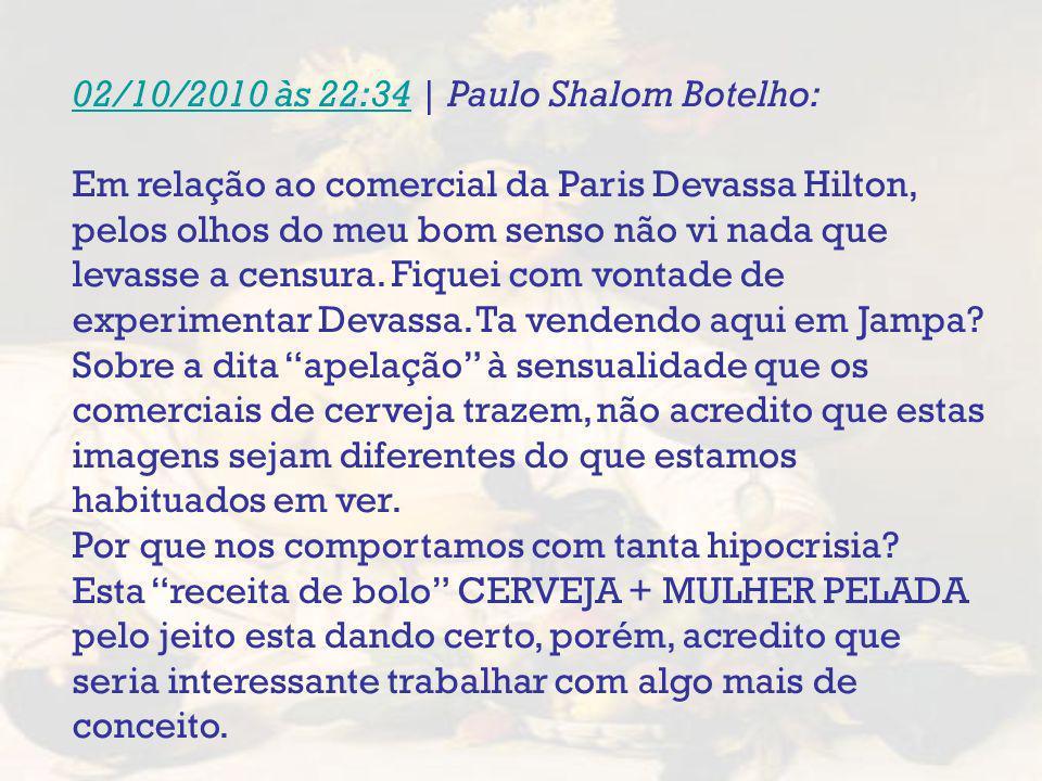 02/10/2010 às 22:34 | Paulo Shalom Botelho: