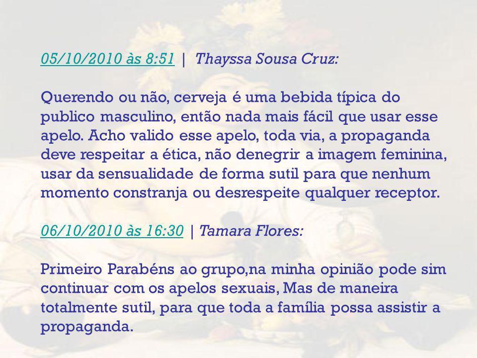 05/10/2010 às 8:51 | Thayssa Sousa Cruz: