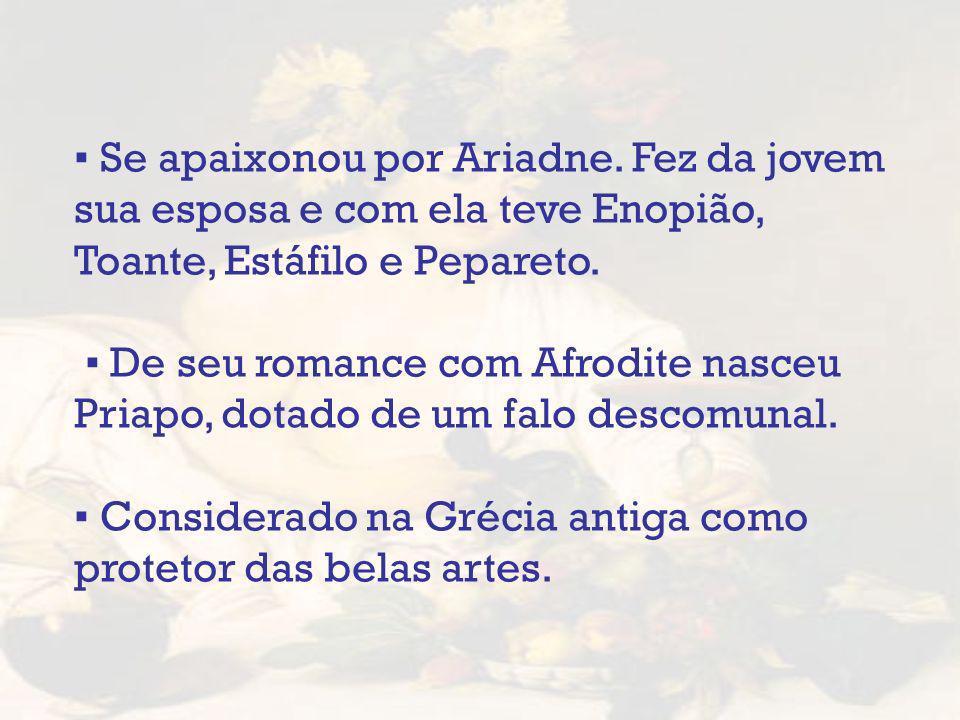 ▪ Se apaixonou por Ariadne