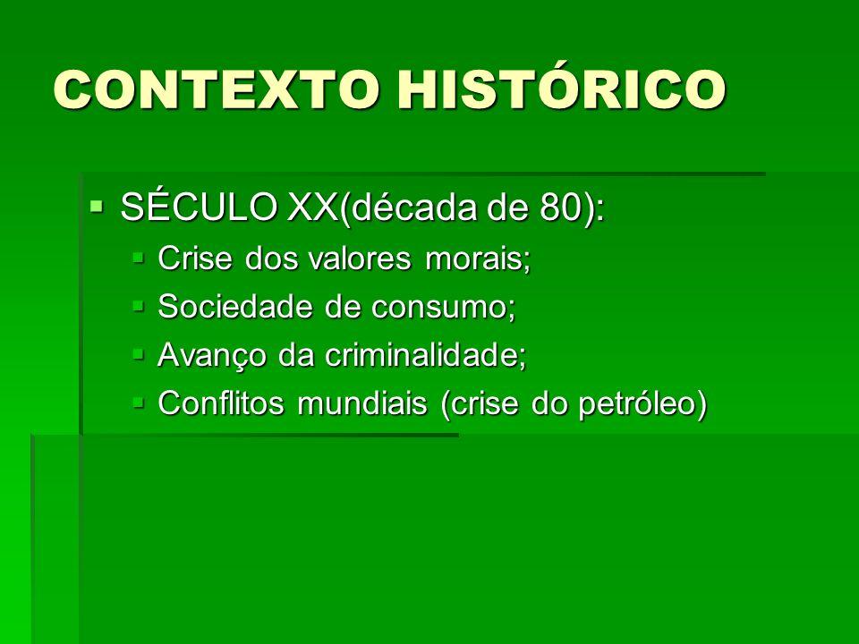 CONTEXTO HISTÓRICO SÉCULO XX(década de 80): Crise dos valores morais;
