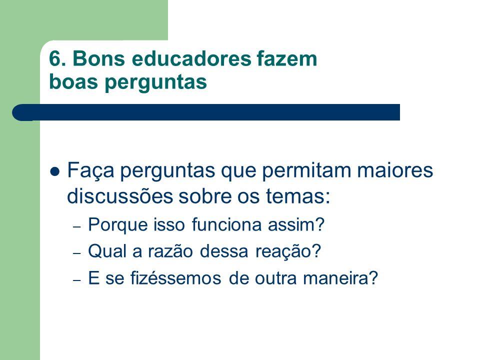 6. Bons educadores fazem boas perguntas