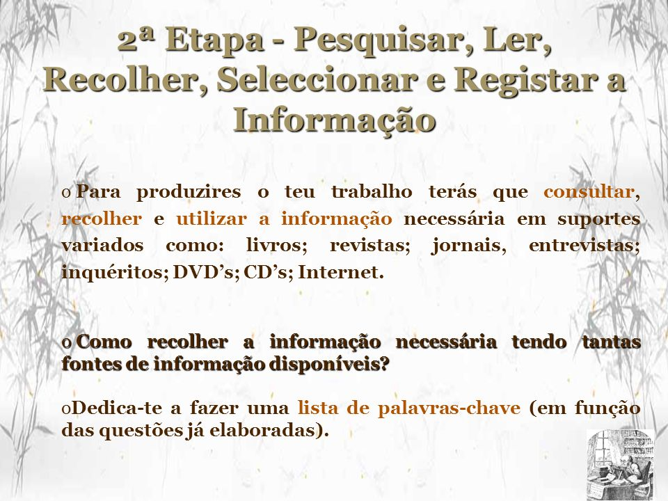 2ª Etapa - Pesquisar, Ler, Recolher, Seleccionar e Registar a Informação