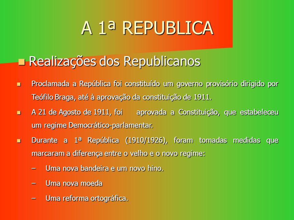 A 1ª REPUBLICA Realizações dos Republicanos