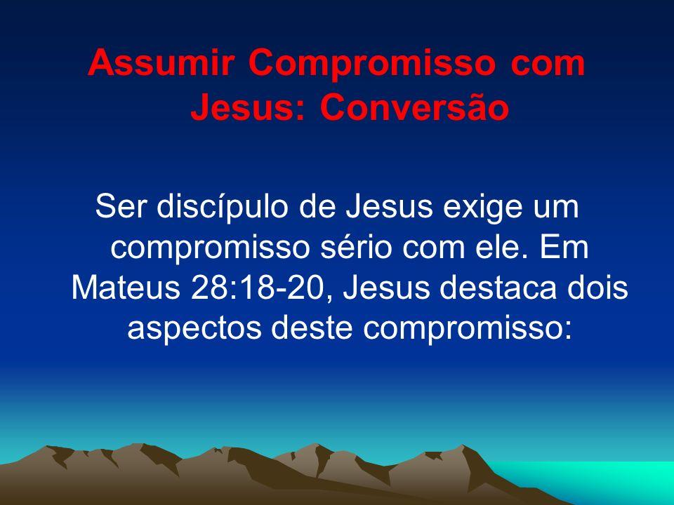 Assumir Compromisso com Jesus: Conversão