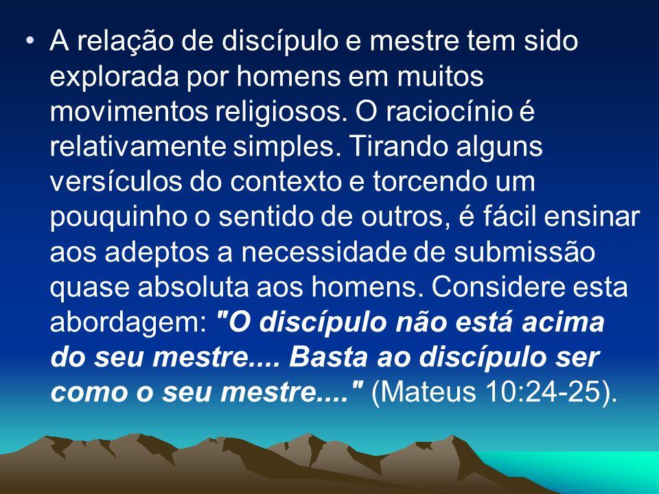 A relação de discípulo e mestre tem sido explorada por homens em muitos movimentos religiosos.