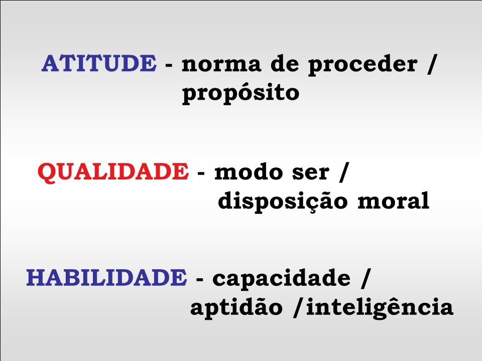 ATITUDE - norma de proceder /