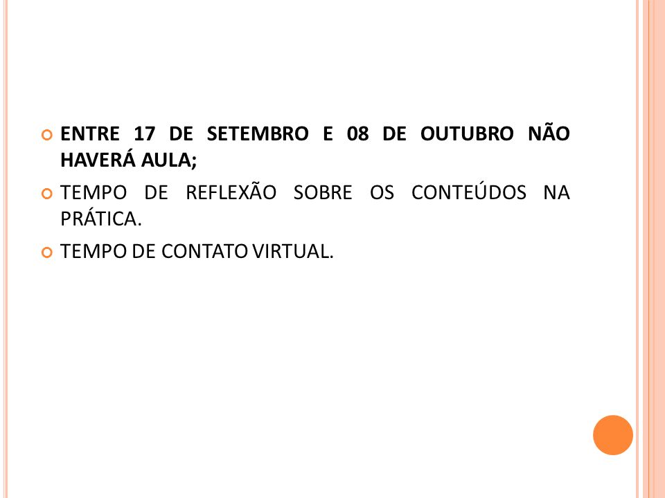 ENTRE 17 DE SETEMBRO E 08 DE OUTUBRO NÃO HAVERÁ AULA;