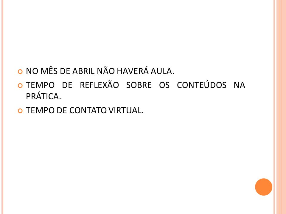 NO MÊS DE ABRIL NÃO HAVERÁ AULA.