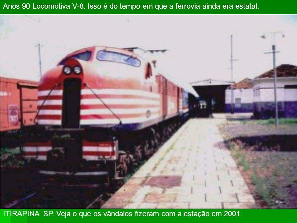 Anos 90 Locomotiva V-8. Isso é do tempo em que a ferrovia ainda era estatal.