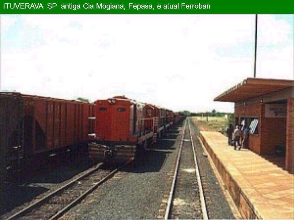 ITUVERAVA SP antiga Cia Mogiana, Fepasa, e atual Ferroban