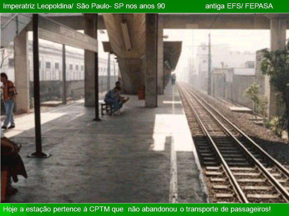 Imperatriz Leopoldina/ São Paulo- SP nos anos 90 antiga EFS/ FEPASA