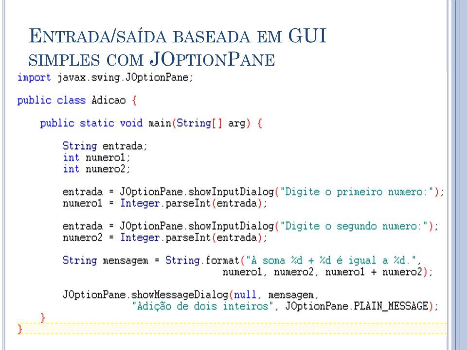 Entrada/saída baseada em GUI simples com JOptionPane