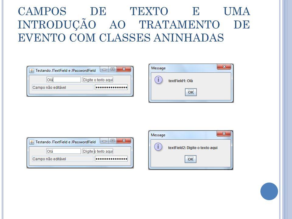 CAMPOS DE TEXTO E UMA INTRODUÇÃO AO TRATAMENTO DE EVENTO COM CLASSES ANINHADAS