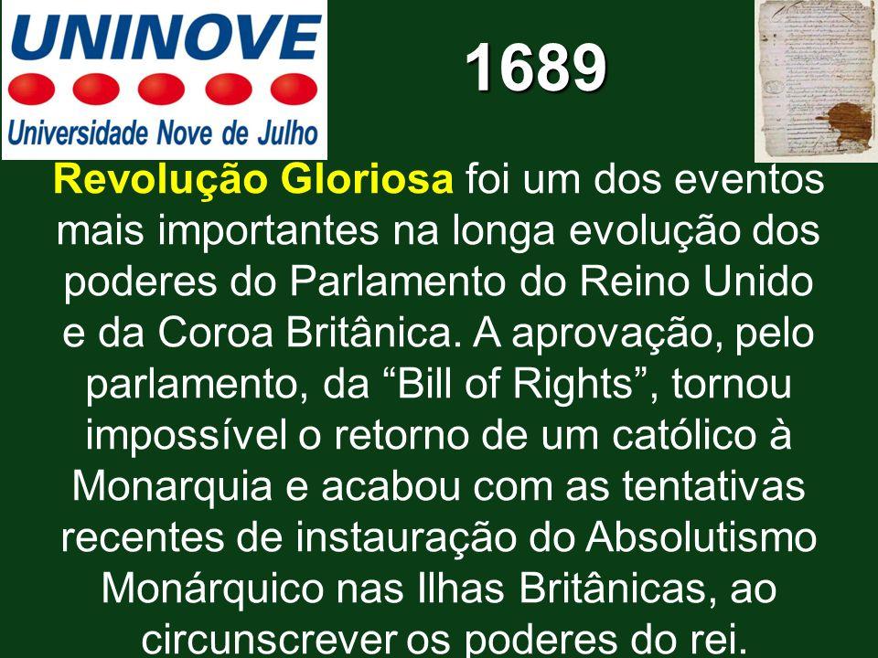 1689 Revolução Gloriosa foi um dos eventos