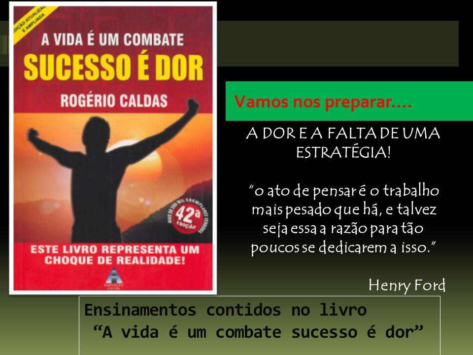 Ensinamentos contidos no livro A vida é um combate sucesso é dor