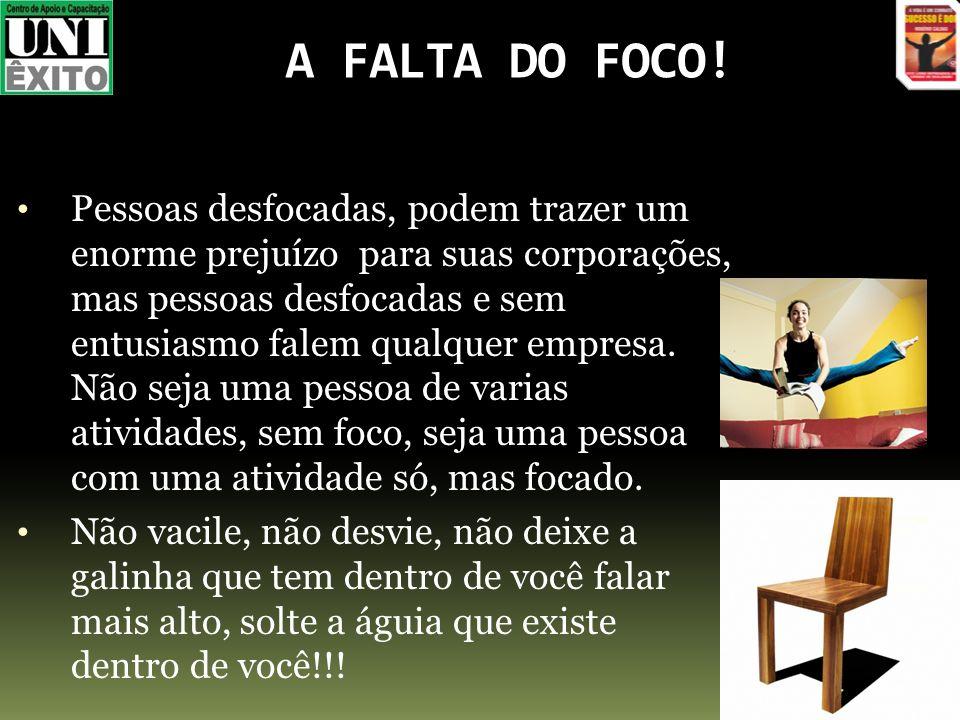 A FALTA DO FOCO!