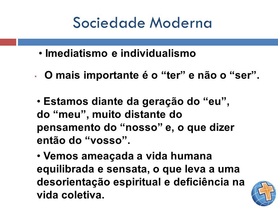 Sociedade Moderna Imediatismo e individualismo