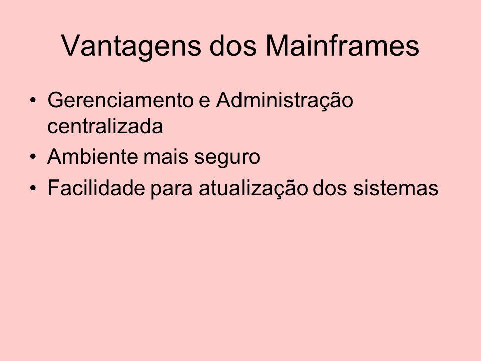 Vantagens dos Mainframes