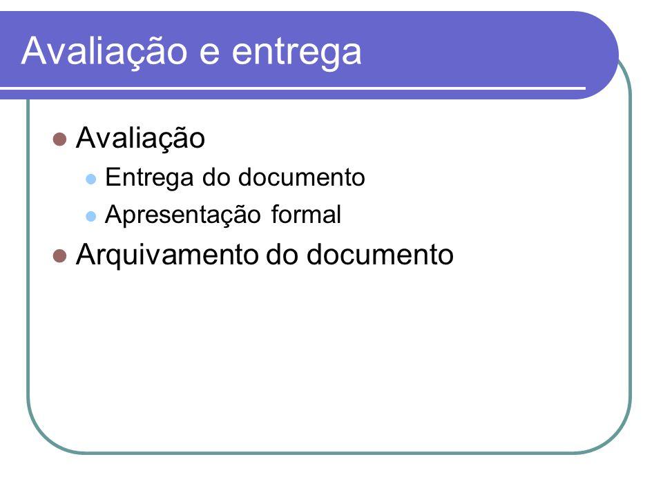 Avaliação e entrega Avaliação Arquivamento do documento