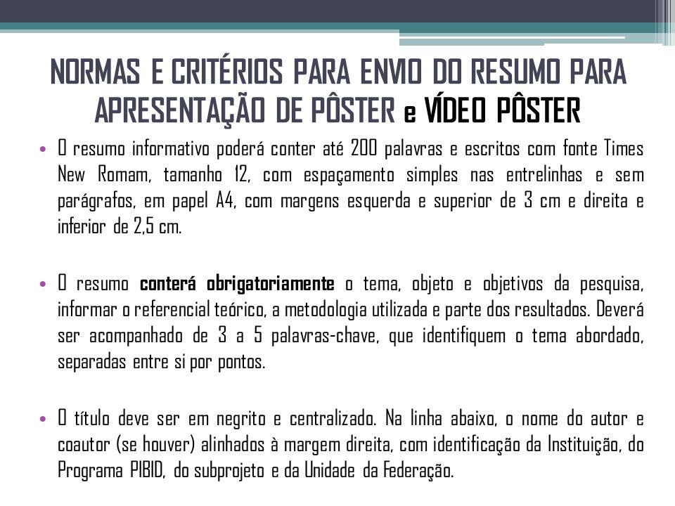 NORMAS E CRITÉRIOS PARA ENVIO DO RESUMO PARA APRESENTAÇÃO DE PÔSTER e VÍDEO PÔSTER